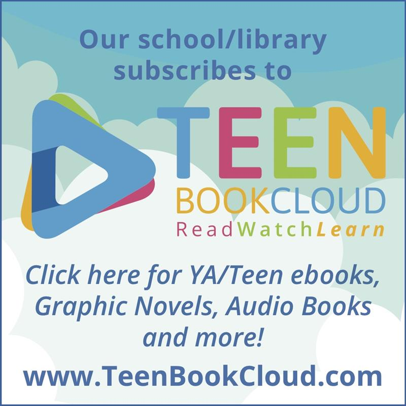 Teen Book Cloud has fiction and nonfiction ebooks, graphic novels, audio books and videos. UN: rhillk8  PW: login